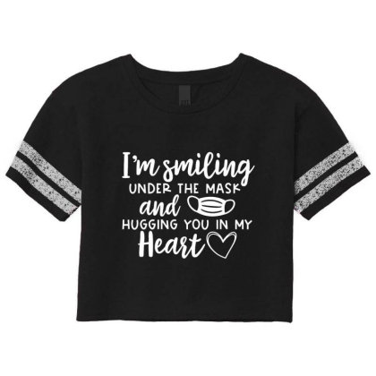I'm Smiling Under The Mask And Hugging You In My Heart 1 Scorecard Crop Tee Designed By Koopshawneen