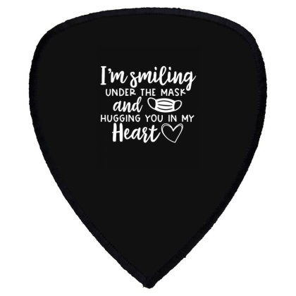I'm Smiling Under The Mask And Hugging You In My Heart 1 Shield S Patch Designed By Koopshawneen