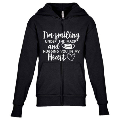 I'm Smiling Under The Mask And Hugging You In My Heart 1 Youth Zipper Hoodie Designed By Koopshawneen