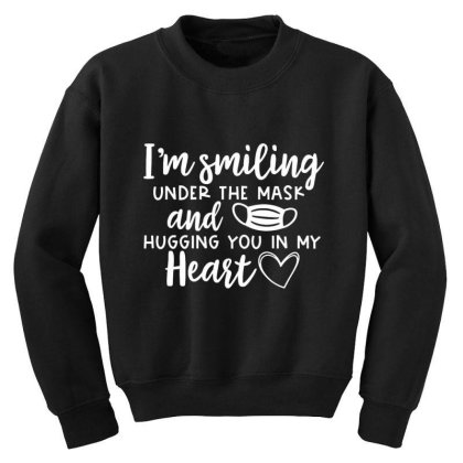 I'm Smiling Under The Mask And Hugging You In My Heart 1 Youth Sweatshirt Designed By Koopshawneen