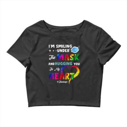 I'm Smiling Under The Mask And Hugging You In My Heart Crop Top Designed By Koopshawneen