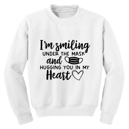 I'm Smiling Under The Mask And Hugging You In My Heart 2 Youth Sweatshirt Designed By Koopshawneen