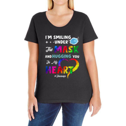I'm Smiling Under The Mask And Hugging You In My Heart Ladies Curvy T-shirt Designed By Koopshawneen