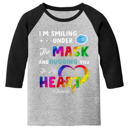 I'm Smiling Under The Mask And Hugging You In My Heart Youth 3/4 Sleeve Designed By Koopshawneen
