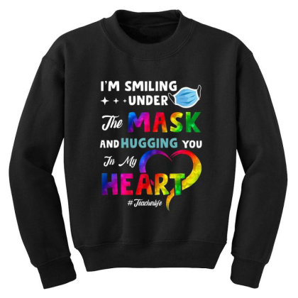 I'm Smiling Under The Mask And Hugging You In My Heart Youth Sweatshirt Designed By Koopshawneen