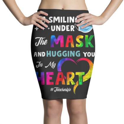 I'm Smiling Under The Mask And Hugging You In My Heart Pencil Skirts Designed By Koopshawneen