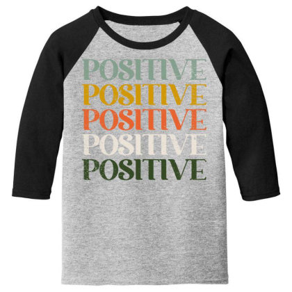 Positive Youth 3/4 Sleeve Designed By Akin