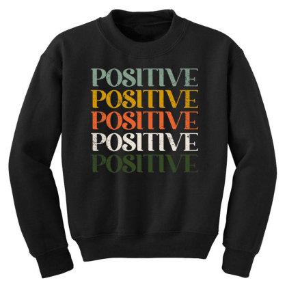 Positive Youth Sweatshirt Designed By Akin