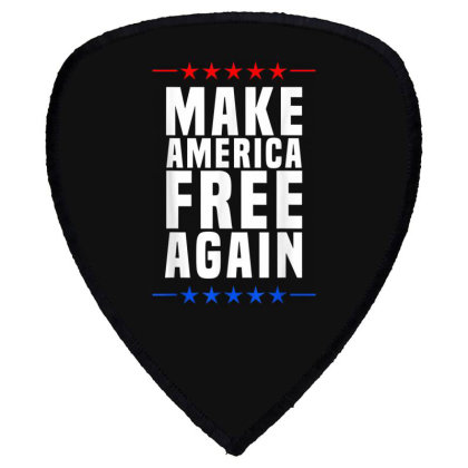 Make America Free Again Shield S Patch Designed By Koopshawneen