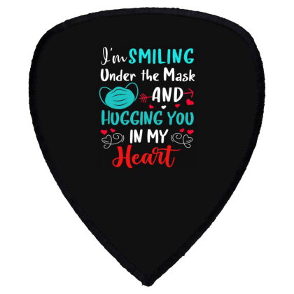 I'm Smiling Under The Mask And Hugging You In My Heart 2 Shield S Patch Designed By Koopshawneen