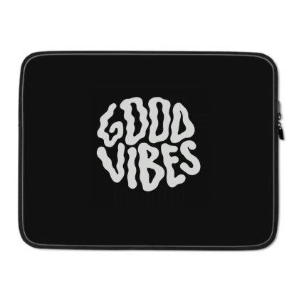 Good Vibes Laptop Sleeve Designed By Gudalbosok