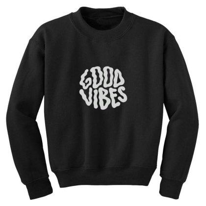 Good Vibes Youth Sweatshirt Designed By Gudalbosok