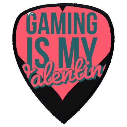 Gaming Is My Valentine Shield S Patch Designed By Cloudystars