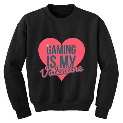 Gaming Is My Valentine Youth Sweatshirt Designed By Cloudystars