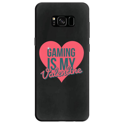 Gaming Is My Valentine Samsung Galaxy S8 Case Designed By Cloudystars
