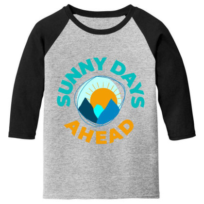 Sunny Days Ahead Classic T Shirt Youth 3/4 Sleeve Designed By Moon99
