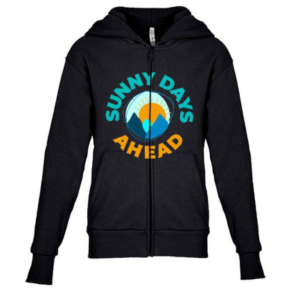 Sunny Days Ahead Classic T Shirt Youth Zipper Hoodie Designed By Moon99