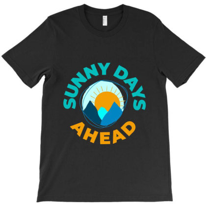 Sunny Days Ahead Classic T Shirt T-shirt Designed By Moon99
