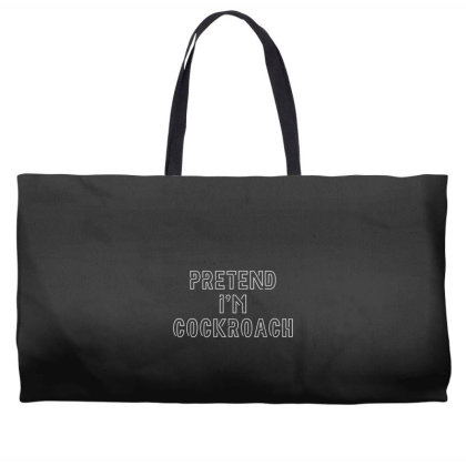 Pretend I'm Cockcroach Weekender Totes Designed By Kahvel