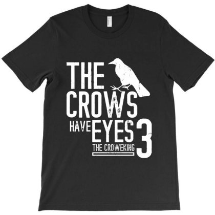 The Crows Have Eyes 3  T Shirt T-shirt Designed By Moon99