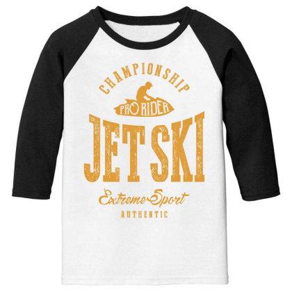 Pro Rider Jet Ski - Extreme Sport Gift Youth 3/4 Sleeve Designed By Cidolopez