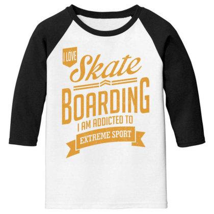 Skateboarding - Extreme Sport Gift Youth 3/4 Sleeve Designed By Cidolopez