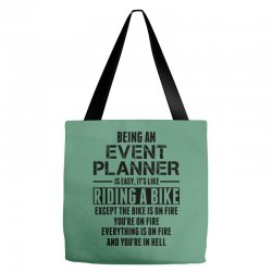 Being An Event Planner Like The Bike Is On Fire Tote Bags | Artistshot