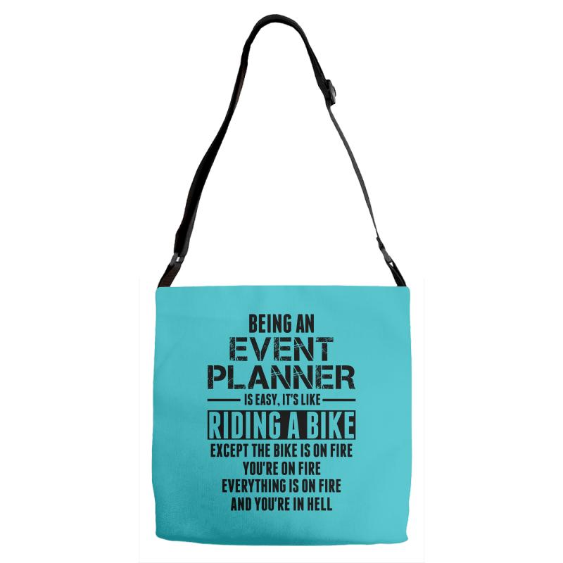 Being An Event Planner Like The Bike Is On Fire Adjustable Strap Totes | Artistshot