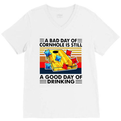 A Bad Day Of Cornhole Is Still A Good Day Of Drinking Vintage V-neck Tee Designed By Rosdiana Tees