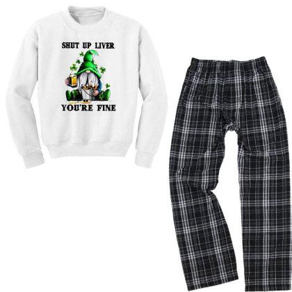Gnomie St Patrick's Day Shut Up Liver You're Fine Youth Sweatshirt Pajama Set Designed By Alpha Art