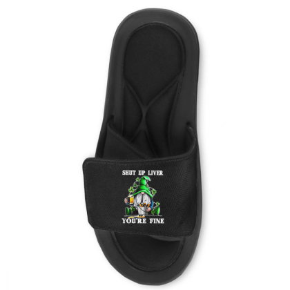 Gnomie St Patrick's Day Shut Up Liver You're Fine Slide Sandal Designed By Alpha Art
