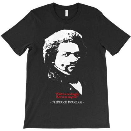 Frederick Douglas Quote T-shirt Designed By 4905 Designer