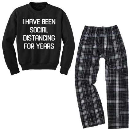 I Have Been Social Distancing For Years Youth Sweatshirt Pajama Set Designed By Alpha Art