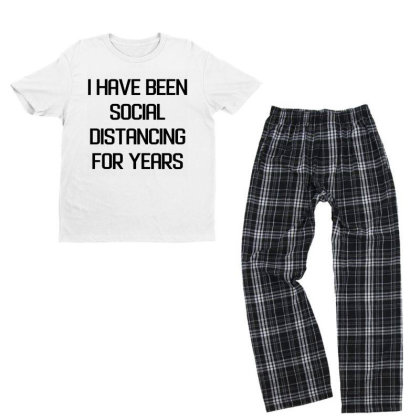 I Have Been Social Distancing For Years Youth T-shirt Pajama Set Designed By Alpha Art