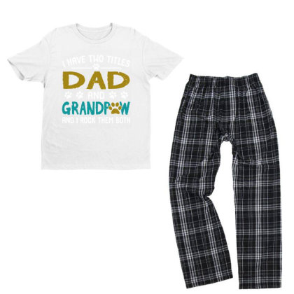 I Have Two Titles Dad And Grandpaw Youth T-shirt Pajama Set Designed By Alpha Art