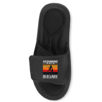 I Just An Old Lady Was Your First Mistake Slide Sandal Designed By Alpha Art
