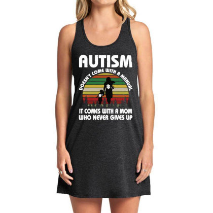 Autism Doesn't Come With A Manual Tank Dress Designed By Rosdiana Tees