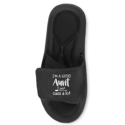 I'm A Good Aunt I Just Cuss A Lot Slide Sandal Designed By Alpha Art
