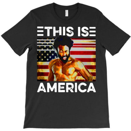 4th Of July Childish Gambino This Is America T-shirt Designed By Hot Trends