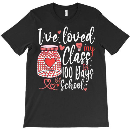 100days I've Loved My Class For 100 Days Of School 100th Day Teacher T-shirt Designed By Ryan2204