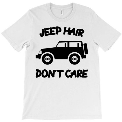 Jeep Hair Dont Care T-shirt Designed By Ismi