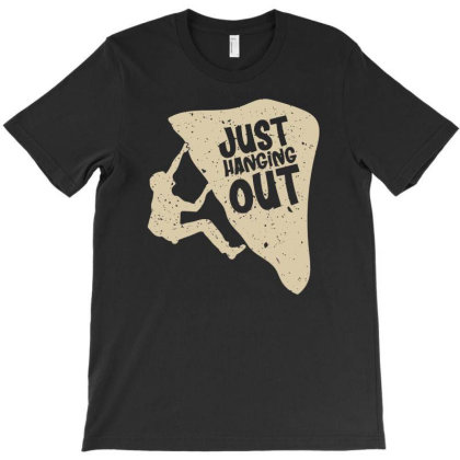 Just Hanging Out Climber T-shirt Designed By Ismi