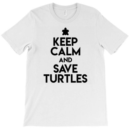 Keep Calm And Save Turtles T-shirt Designed By Ismi