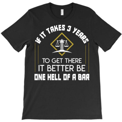 3 Years There One Hell Bar Lawyer T-shirt Designed By Hot Trends