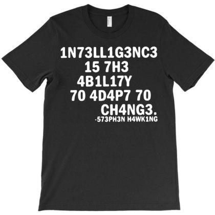 1n73ll1g3nc3 15 7h3 4b1l17y 70 T-shirt Designed By Hot Trends