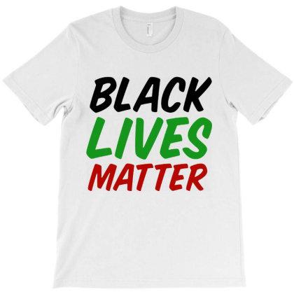 Black Lives Matter  Message For Light T-shirt Designed By Hot Trends