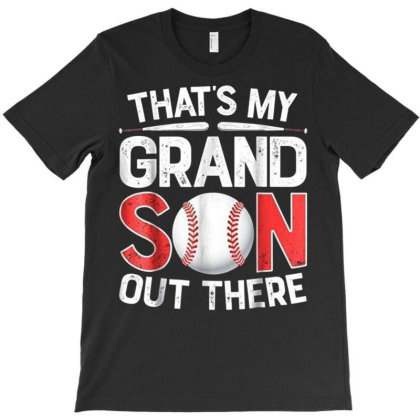 That My Grandson Out There Baseball T-shirt Designed By Koopshawneen