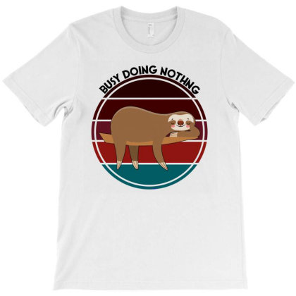 Busy Doing Nothing | Funny Sloth T-shirt Designed By Cloudystars