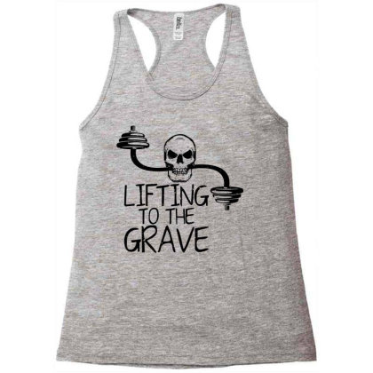 Lifting To The Grave Racerback Tank Designed By Funtee