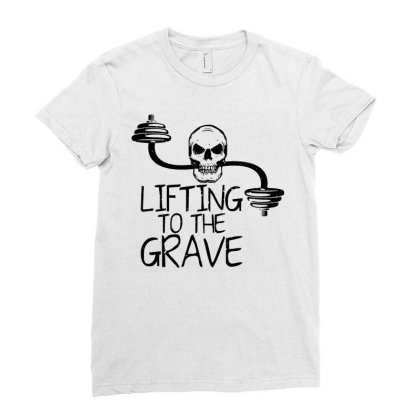 Lifting To The Grave Ladies Fitted T-shirt Designed By Funtee